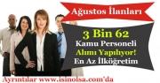 Ağustos Ayı KPSS ve KPSS'siz 3 Bin 62 Kişilik Kamu Personeli Alınıyor! En Az İlköğretim Mezunu