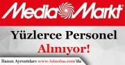 Media Markt Türkiye Geneli Yüzlerce Personel Alımı Yapacak!