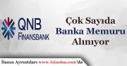 QNB Finansbank Çok Sayıda Banka Memuru Alıyor!