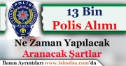 21. Dönem POMEM 13 Bin Polis Alınacak! Alımlar Ne Zaman Yapılacak Aranacak Şartlar Nedir