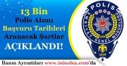 EGM 13 Bin Polis Alımı Başvuru Tarihleri ve Aranacak Şartlar Açıklandı!