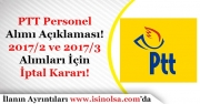 PTT Personel Alımı Açıklaması Yaptı! 2017/2 ve 2017/3 Alımlarına İptal Kararı