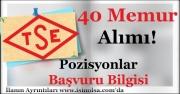 TSE 40 Memur Alımı Başvuruları Sürüyor! Hangi Bölümler Başvurabilir