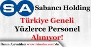 Sabancı Holding Yüzlerce Personel Alacak!