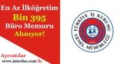 En Az İlköğretim Bin 395 Büro Memuru Alınıyor!