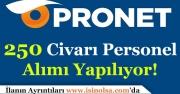 Pronet 250 Personel Alımı Yapıyor! En Az Lise Mezunu