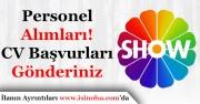Show TV Personel Alımları! CV Başvurular Kabul Ediliyor
