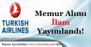 Türk Hava Yolları Memur Alımı İlanı Yayımlandı! Detayları Nedir?