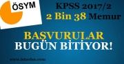 KPSS 2017/2 ile 2 Bin 38 Memur Alımı Başvuruları Bugün Bitiyor!