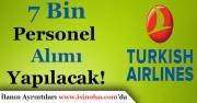 Türk Hava Yolları (THY) 7 Bin Personel Alımı Yapacak!