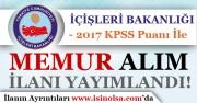 İçişleri Bakanlığı Memur Alım İlanı Yayımladı! 2017 KPSS Puanı İle