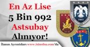 En Az Lise Mezunu 5 Bin 992 Astsubay Alımı Yapılıyor!