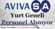 AvivaSA Yurt Geneli Çok Sayıda Personel Alıyor!