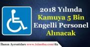 Kamuya 2018 Yılında 5 Bin Engelli Memur Personel Alınacak!
