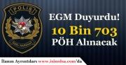 EGM 10 Bin 703 Polis Özel Harekat (PÖH) Alacak! Detaylar Nedir?
