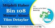 Orman ve Su İşleri Bakanlığı Bin 108 Memur Alımı Yapacak!