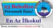 Şırnak Belediyesi En Az İlköğretim Mezunu 23 Kamu Personeli Alıyor!