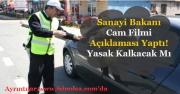 Sanayi Bakanı Faruk Özlü Cam Filmi Yasağı Hakkında Açıklama Yaptı! Yasaklar Kaldırılacak Mı?