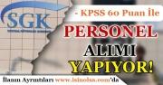 SGK KPSS En Az 60 Puan İle Sözleşmeli Personel Alımı Yapıyor!