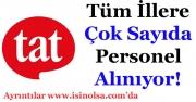 Tat Gıda Tüm Türkiye İlleri İçin Çok Sayıda Personel Alımı Yapıyor!