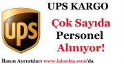 UPS Kargo Türkiye Çok Sayıda Personel Alıyor!
