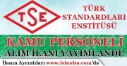 TSE 2016 KPSS Puanı İle Kamu Personeli Alım İlanı Yayımlandı!