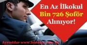 En Az İlkokul Mezunu Bin 726 (1726) Şoför Alınıyor!