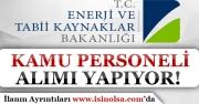 Enerji ve Tabii Kaynaklar Bakanlığı Kamu Personeli Alımı Yapıyor!
