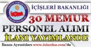 İçişleri Bakanlığı 30 Memur Personel Alım İlanı Yayımladı!