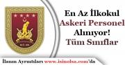 Kara Kuvvetleri Komutanlığı En Az İlkokul Askeri Personel Alımı Yapıyor!