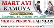 Mart Ayı Kamuya En Az İlköğretim Mezunu Memur Personel Alımları! KPSS'li KPSS'siz