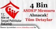 Aile Bakanlığı 4 Bin ASDEP Memuru Alımı Yapacak! Alımlar Ne Zaman Yapılacak?
