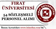 Fırat Üniversitesi 54 Sözleşmeli Personel Alımı Yapıyor! En Az Lise Mezunu