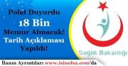 Sağlık Bakanlığı 18 Bin Memur Alımı Yapacak! Atama Tarihi Duyuruldu