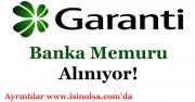 Garanti Bankası Memur ve Personel Alımı Yapıyor!