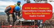 KDK Kadro Alamayan Taşeron İşçilere Umut Oldu! Başvuru Sonucu İşçiye Kadro Verildi