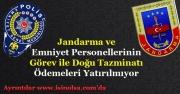 Jandarma ve Emniyet Personellerinin Tazminatları Ödenmiyor!