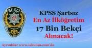 KPSS Şartsız En Az İlköğretim 17 Bin Bekçi Alımı Yapılacak!