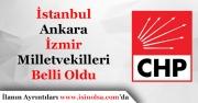 Cumhuriyet Halk Partisi CHP'nin İstanbul, Ankara ve İzmir Milletvekili Adayları Belli Oldu