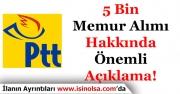 PTT 5 Bin Memur Alımı Hakkında Açıklama Yaptı!