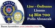 EGM 14 Bin 700 Polis Alımı Yapacak! (Lise, Önlisans ve Lisans Mezunu)