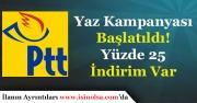 PTT'den Yaz Kampanyası Başlıyor! Yüzde 25 İndirim Yapılacak