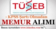 TÜSEB KPSS Şartı Olmadan 14 Memur Personel Alım İlanı Yayımlandı!