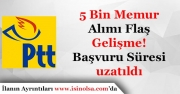 PTT 5 Bin Memur Alımında Flaş Gelişme! Başvuru Süresi Uzatıldı
