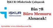 İŞKUR Müdürlükleri için Bin 78 (1078) Büro Memuru Alımı Yapıyor!
