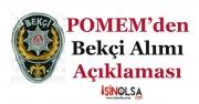 POMEM'den Çarşı ve Mahalle Bekçiliği Alımları İle İlgili Açıklama