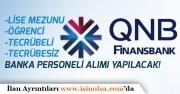 QNB Finansbank Lise Mezunu, Tecrübeli, Tecrübesiz Çok Sayıda Personel Alımı  Yayımladı!