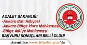 Ankara Batı Adliyesi, Bölge Adliye ve Bölge İdare Zabıt Katibi, İcra Katibi, Teknisyen Mülakat Listesi Açıklandı!