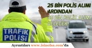 EGM 25 Bin Polis Alımından Sonra 35 Bin Polis Alımı Daha Yapılacak!