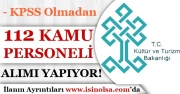 Kültür ve Turizm Bakanlığı 112 Kamu Personeli Alımı Yapıyor! KPSS Olmadan